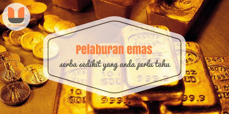 Pelaburan emas – Serba sedikit yang anda perlu tahu
